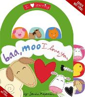 Baa, Moo, I Love You!: A Book of Animal Sounds - I Love Learning (Hardback)