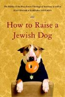 How To Raise A Jewish Dog (Paperback)