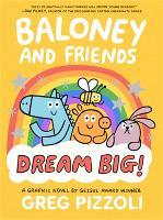 Baloney and Friends: Dream Big! (Hardback)