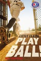 Play Ball! - Little League (Hardback)
