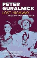 Lost Highway: Journeys and Arrivals of American Musicians (Paperback)