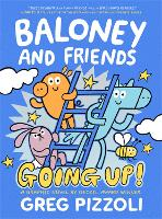 Baloney and Friends: Going Up! (Paperback)