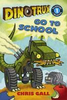 Dinotrux go to School - Dinotrux 3 (Hardback)