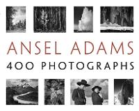 Ansel Adams' 400 Photographs