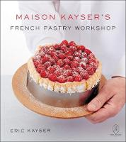 Maison Kayser's French Pastry Workshop (Hardback)