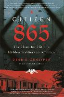 Citizen 865: The Hunt for Hitler's Hidden Soldiers in America (Paperback)