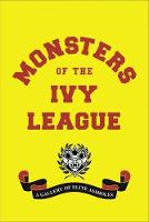 Monsters of the Ivy League (Hardback)