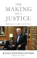 The Making of a Justice: Reflections on My First 94 Years (Paperback)