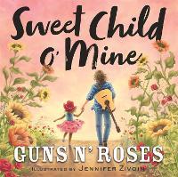 Sweet Child o' Mine (Hardback)