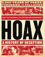 Hoax: A History of Deception: 5,000 Years of Fakes, Forgeries, and Fallacies (Hardback)