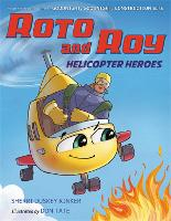 Roto and Roy: Helicopter Heroes (Hardback)