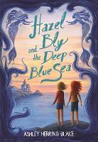 Hazel Bly and the Deep Blue Sea (Hardback)