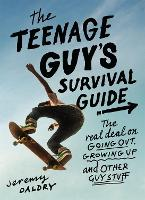 The Teenage Guy's Survival Guide (Revised)