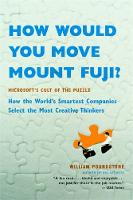 How Would You Move Mount Fuji?: Microsoft's Cult of the Puzzle - How the World's Smartest Companies Select the Most Creative Thinkers (Paperback)