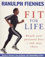 Ranulph Fiennes: Fit For Life (Hardback)