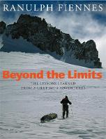 Beyond The Limits: The Lessons Learned from a Lifetime's Adventures (Paperback)