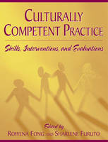 Culturally Competent Practice: Skills, Interventions and Evaluations (Paperback)