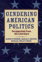 Gendering American Politics: Perspectives from the Literature (Paperback)