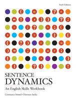 Sentence Dynamics: An English Skills Workbook (Paperback)