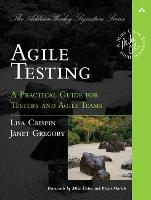 Agile Testing: A Practical Guide for Testers and Agile Teams - Addison-Wesley Signature Series (Cohn) (Paperback)