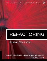 Refactoring: Ruby Edition: Ruby Edition - Addison-Wesley Professional Ruby Series (Paperback)