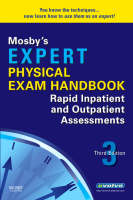 Mosby's Expert Physical Exam Handbook: Rapid Inpatient and Outpatient Assessments (Paperback)