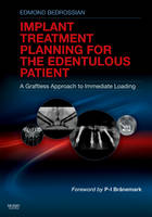 Implant Treatment Planning for the Edentulous Patient: A Graftless Approach to Immediate Loading (Hardback)