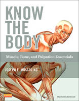 Know the Body: Muscle, Bone, and Palpation Essentials (Paperback)