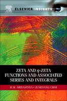 Zeta and q-Zeta Functions and Associated Series and Integrals (Paperback)