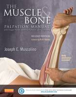 The Muscle and Bone Palpation Manual with Trigger Points, Referral Patterns and Stretching (Paperback)