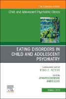 Eating Disorders in Child and Adolescent Psychiatry, An Issue of Child and Adolescent Psychiatric Clinics of North America: Volume 28-4 - The Clinics: Internal Medicine (Hardback)