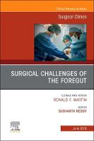Surgical Challenges of the Foregut An Issue of Surgical Clinics - The Clinics: Surgery 99-3 (Hardback)