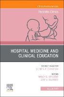 Hospital Medicine and Clinical Education, An Issue of Pediatric Clinics of North America: Volume 66-4 - The Clinics: Internal Medicine (Hardback)
