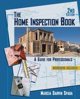 The Home Inspection Book: A Guide for Professionals (Paperback)