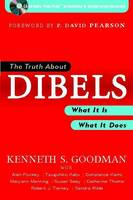 The Truth About DIBELS: What it is, What it Does (Paperback)