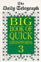 Daily Telegraph Big Book Quick Crosswords 3 (Paperback)