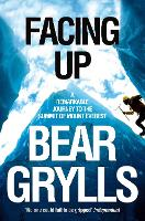 Facing Up: A Remarkable Journey to the Summit of Mount Everest (Paperback)
