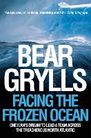 Facing the Frozen Ocean: One Man's Dream to Lead a Team Across the Treacherous North Atlantic (Paperback)