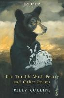 The Trouble with Poetry and Other Poems (Paperback)