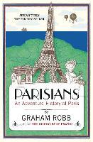 Parisians: An Adventure History of Paris (Paperback)