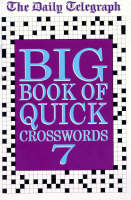 """The """"Daily Telegraph"""" Big Book of Quick Crosswords: No.7 (Paperback)"""