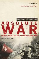 Absolute War: Soviet Russia in the Second World War (Pan Military Classics Series) (Paperback)