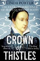 Crown of Thistles: The Fatal Inheritance of Mary Queen of Scots (Paperback)