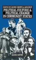 Political Culture and Political Change in Communist States (Hardback)