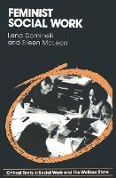 Feminist Social Work - Critical Texts in Social Work and the Welfare State (Paperback)
