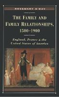The Family and Family Relationships, 1500-1900: England, France and the United States of America - Themes in Comparative History (Hardback)