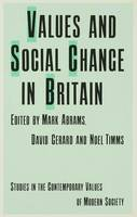 Values and Social Change in Britain - Studies in the Contemporary Values of Modern Society (Hardback)