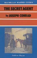 The Secret Agent by Joseph Conrad - Palgrave Master Guides (Paperback)