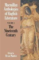 The Nineteenth Century - Anthologies of English Literature (Paperback)