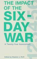 The Impact of the Six Day War (Hardback)